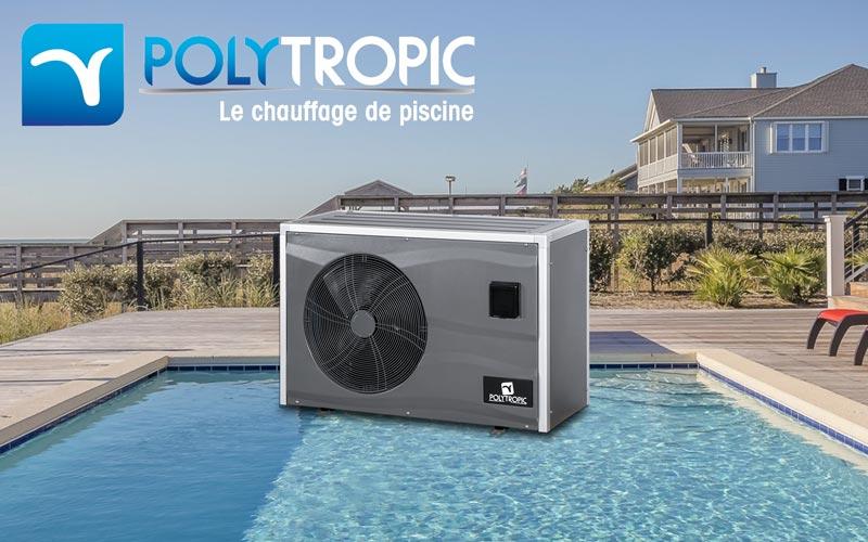 Nos pompes à chaleur Polytropic : le haut de gamme pour votre piscine